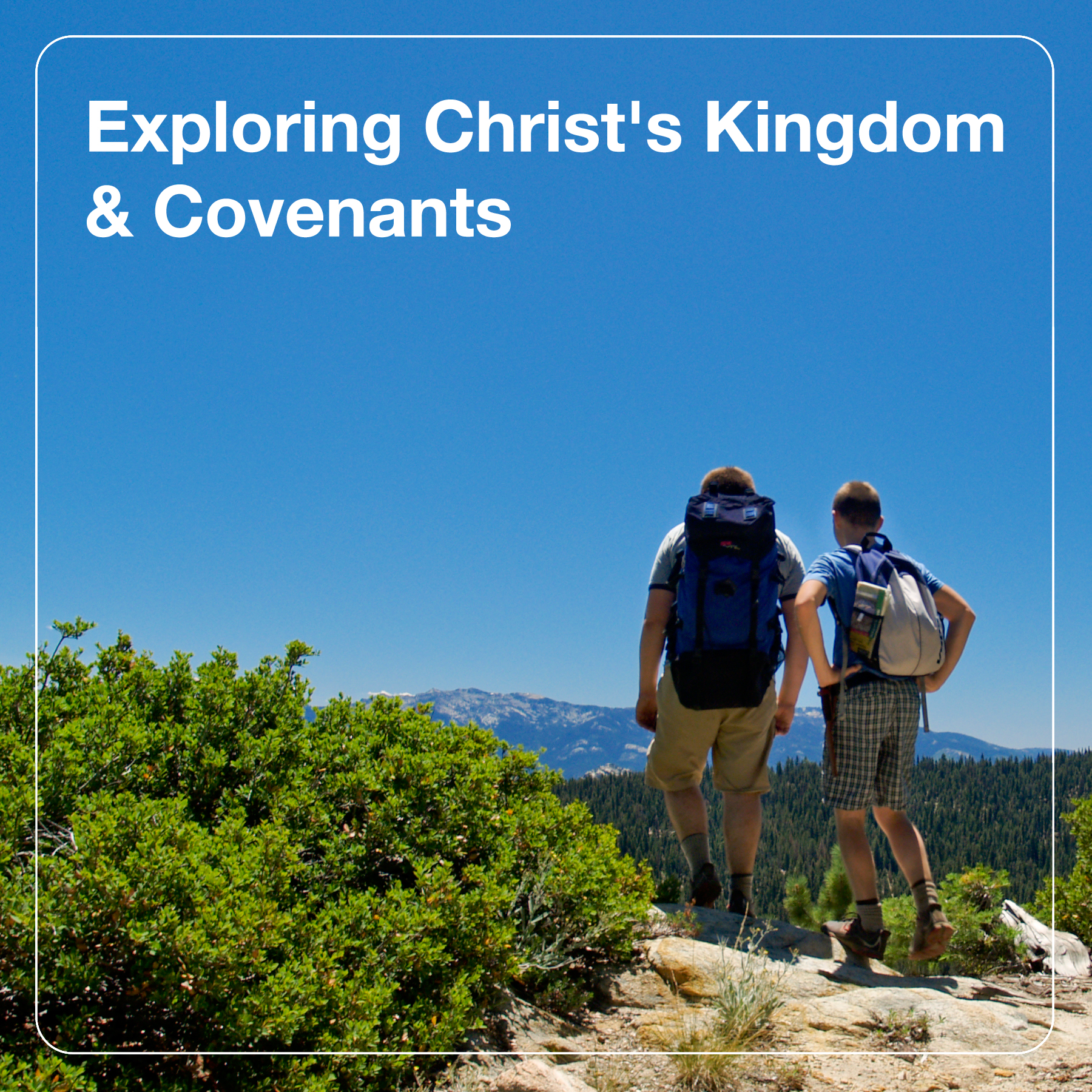 Exploring Christ's Kingdom & Covenants – Covenant United Reformed Church