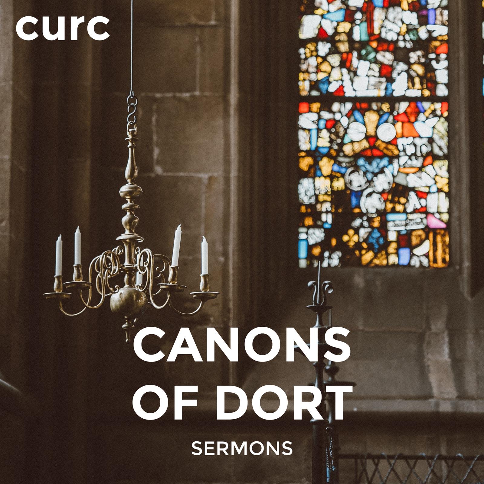 Canons of Dort Sermons – Covenant United Reformed Church